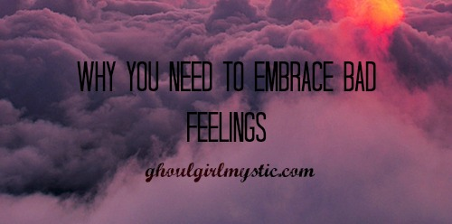 Why You Need To Embrace Bad Feelings