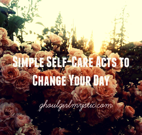 Simple Self-Care Acts to Change Your Day